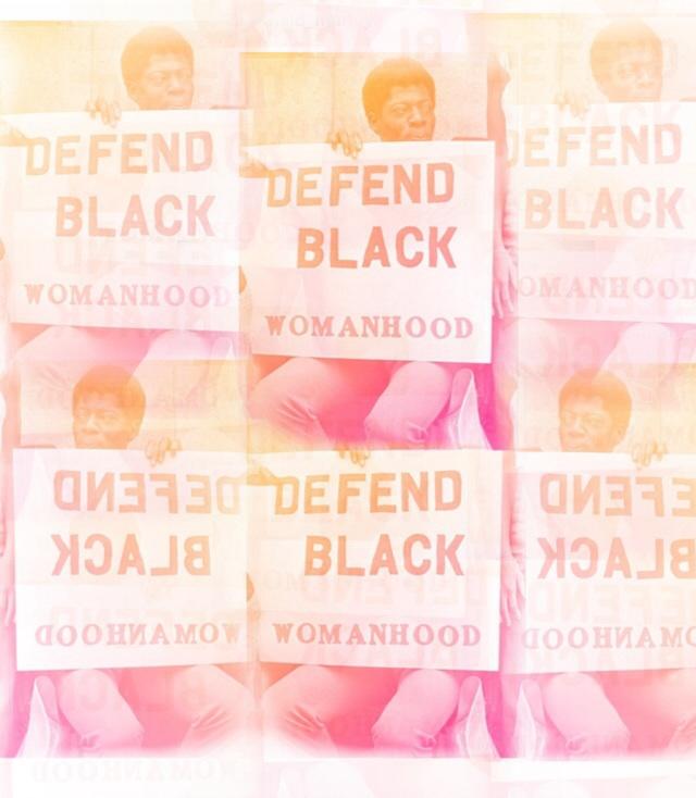 Defend black womanhood